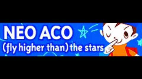 NEO ACO 「(fly higher than) the stars」