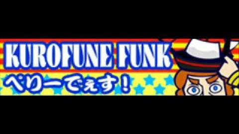 KUROFUNE FUNK 「ペリーでぇす!」