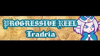 PROGRESSIVE REEL 「Tradria」
