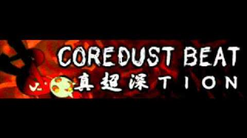 COREDUST BEAT 「真超深TION」-0