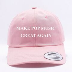 Make Pop Music Great Again Dad Hat ($25.00 USD)