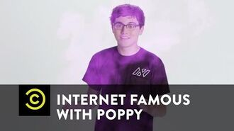 Internet Famous with Poppy - Brandon Wardell