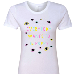 Everybody Wants To Be Poppy Shirt ($25.00 USD)