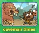 Caveman times