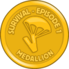 Survival Episode 1 Medallion