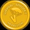 Survival Episode 1 Medallion