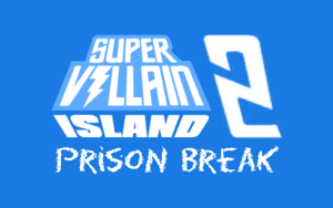 Super Villain Island 2 - Prison Break