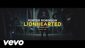Porter Robinson - Lionhearted ft. Urban Cone