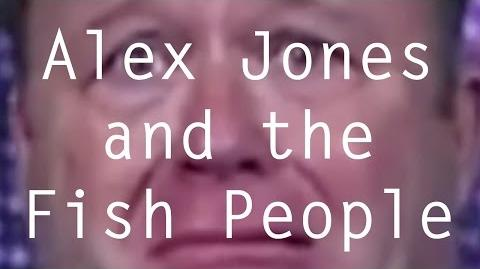 Alex Jones and the Fish People