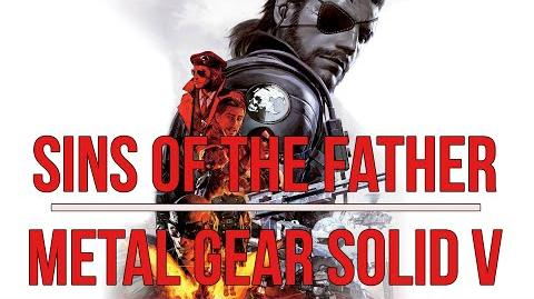 Metal Gear Solid V The Phantom Pain - Sins of The Father FULL