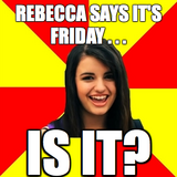 Like Or Hate This Song: Friday By: Rebecca Black