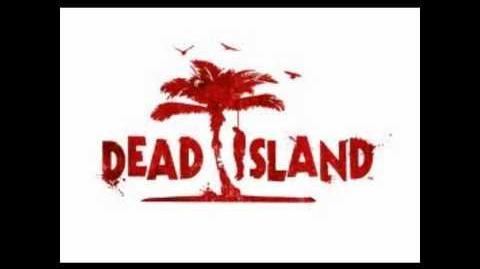 Dead Island Theme Song