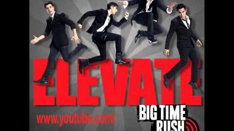 Elevate - Big Time Rush - Elevate (Official Full Song)