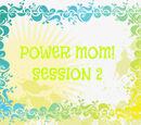 Power Mom Session 2