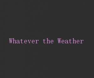 Whatever the weather title card