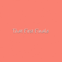 That first finale title card