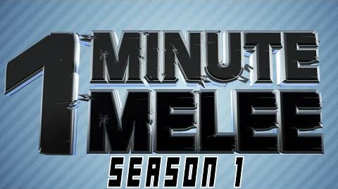 ONE MINUTE MELEE - SEASON 1!