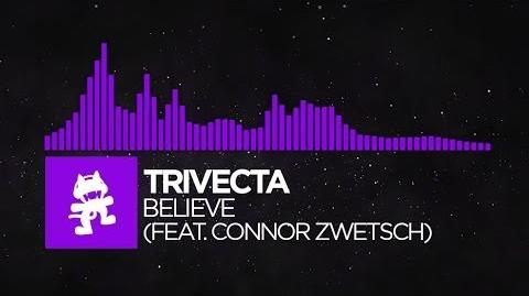 Dubstep - Trivecta - Believe (feat. Connor Zwetsch) Monstercat Release