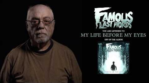 Famous Last Words - My Life Before My Eyes