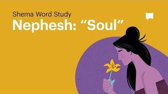"Word Study Nephesh - ""Soul"""