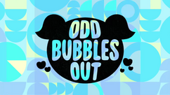 Odd Bubbles Out Title Card