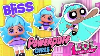 THE POWERPUFF GIRLS 💜BLISS 💜Custom LOL SURPRISE DOLLS and LIL SISTERS from CARTOON NETWORK