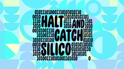 Halt and Catch Silico Title Card