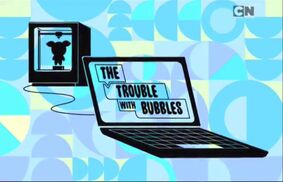 The trouble with bubbles title card