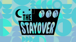 The Stayover - Titlecard