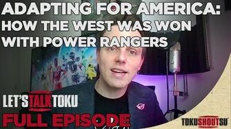 "Let's Talk Toku (2020) - ""Adapting For America How The West Was Won With Power Rangers"" S1E22 (HD)-0"