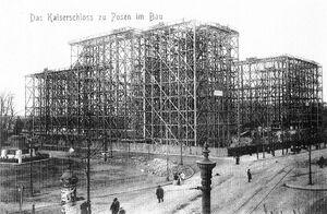 Das Kaiserschloss zu Posen im Bau - 1906