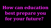 HowCanEducationBestPrepareYouForYourFuture2016TitleCard