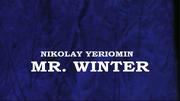 NikolayYeriomin-Mr.winter2017titlecard01