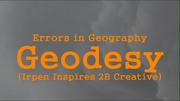ErrorsInGeography-Geodesy(IrpenInspires2BCreative)2016TitleCard
