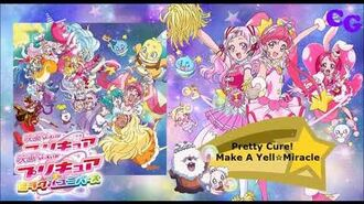 Pretty Cure! Make A Yell☆Miracle