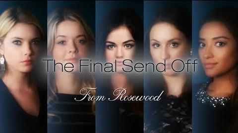 Pretty Little Liars The Final Send Off From Rosewood