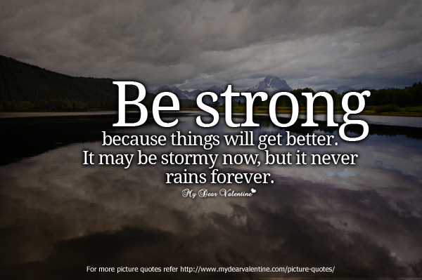 Image inspirational quotes be strong because things will get inspirational quotes be strong because things will get betterg voltagebd Gallery