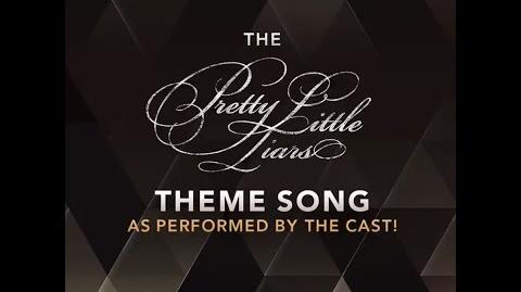 Pretty Little Liars Theme Song Preformed By Cast