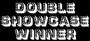 Double Showcase Winner Graphic
