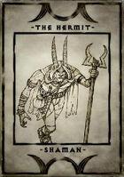 The Hermit - Shaman