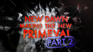 NewDawn-MakingtheNewPrimevalPart2
