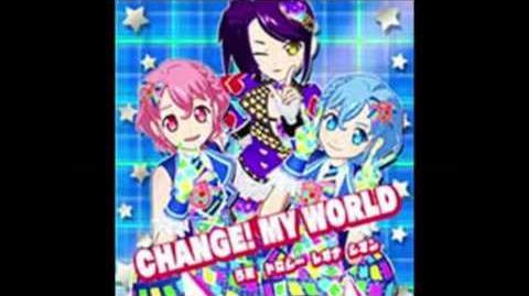 PriPara - CHANGE MY WORLD
