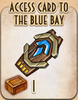 Access card to the Blue bay