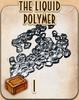 The Liquid Polymer