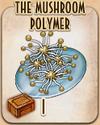 The Mushroom Polymer - Warehoused