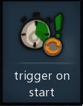 Trigger on start