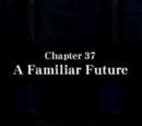 Chapter 37: A Familiar Future