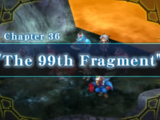 Chapter 36: The 99th Fragment