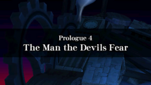 Prologue 4 - The Man the Devils Fear