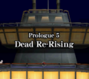 Prologue 5: Dead Re-Rising